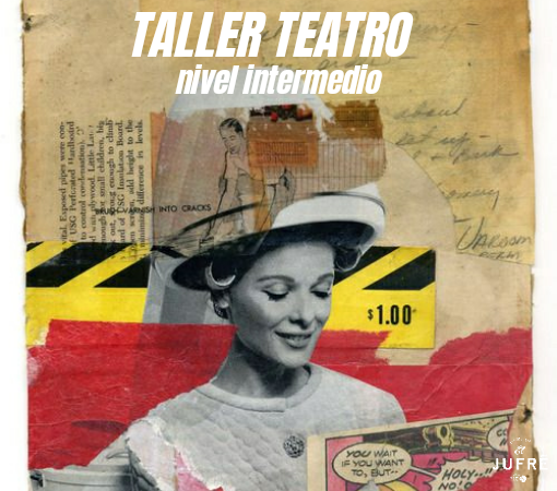 TALLER DE TEATRO NIVEL INTERMEDIO